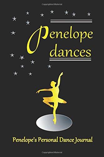 Penelope Dances Penelope's Personal Dance Journal: Ballet Dance Journal for Girls 200 lined pages (Personalised Dance Journal Book Series) por Judy John-Baptiste