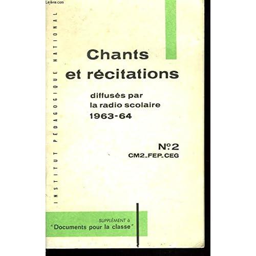 RECUEIL DE CHANTS ET DE TEXTES DE RECITATION. DIFFUSES PAR LA RADIO SCOLAIRE 1963-64. lIVRET N°2. CM2, FEP, CEG.