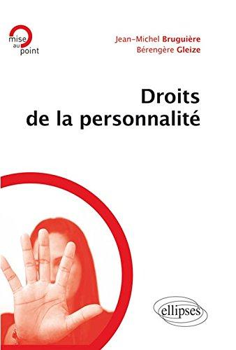 Droits de la personnalité / Jean-Michel Bruguière,... Bérengère Gleize,... |