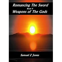 Weapons of the Gods (Romancing The Sword Book 5)