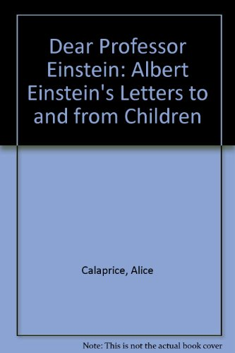 Portada del libro Dear Professor Einstein: Albert Einstein's Letters to and from Children