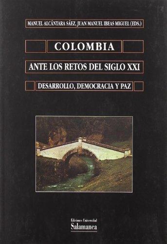 Colombia ante los retos del siglo XXI: desarrollo, democracia y paz (Biblioteca de América)