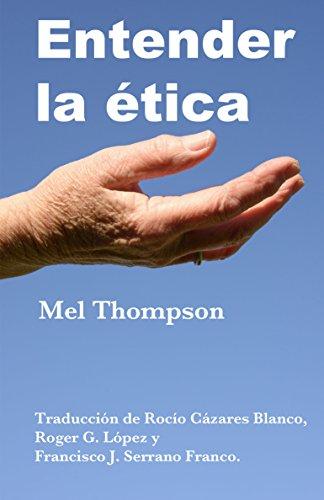 Entender la Etica por Mel Thompson
