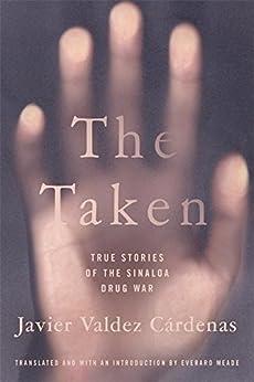 Descargar The Taken: True Stories of the Sinaloa Drug War Epub Gratis
