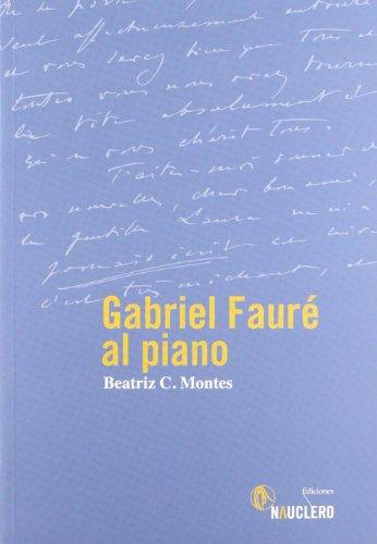 Gabriel Faure Al Piano (Musica (nauclero Ediciones)