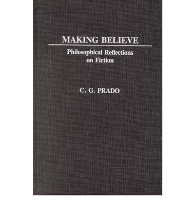 By C G Prado ( Author ) [ Making Believe: Philosophical Reflections on Fiction Bibliographies and Indexes in Religious Studies By May-1984 Hardcover