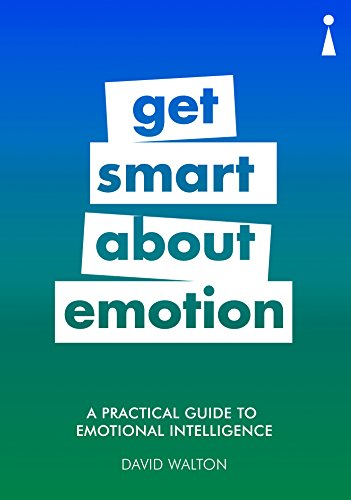A Practical Guide to Emotional Intelligence: Get Smart about Emotion (Practical Guide Series)