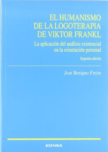 El humanismo de la logoterapia de Víctor Frankl: la aplicación del análisis existencial en la orientación personal (Ciencias de la educación)