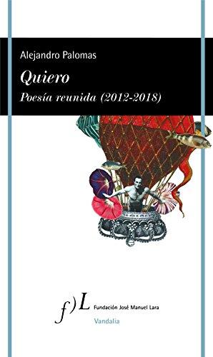 Quiero. Poesía reunida (2012-2018) (VANDALIA)