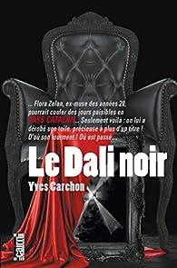 Le Dali noir par Yves Carchon