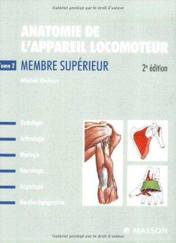 Anatomie De L'appareil Locomoteur : Tome 2, Membre Supérieur