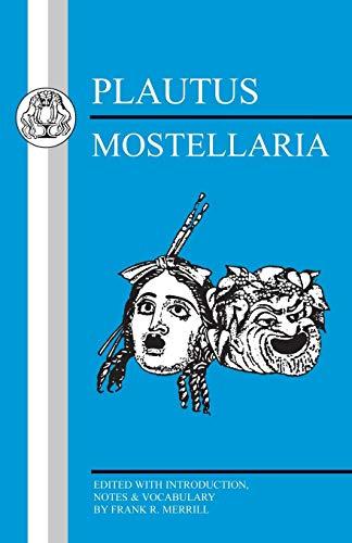 Plautus: Mostellaria (Bristol Classical Press Latin Texts)