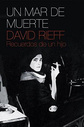 Descargar Libro Un mar de muerte: Recuerdos de un hijo (DEBATE) de David Rieff