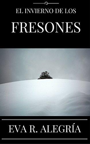 El invierno de los fresones por Eva R. Alegría