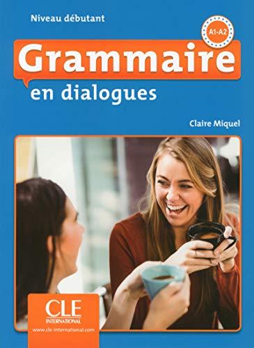 Grammaire en dialogues Niveau debutant A1-A2 ksiazka + CD MP3 por Claire Miquel