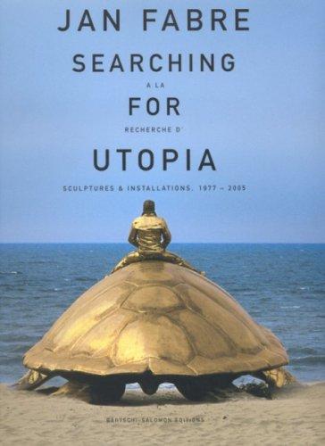 Jan Fabre : à la recherche d'Utopia : Sculptures & installations, 1977-2005 par Frank Maes, Collectif