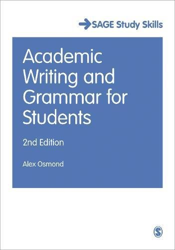 Academic Writing and Grammar for Students (SAGE Study Skills Series)