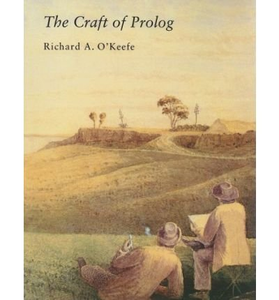 By Richard A O'Keefe ( Author ) [ Craft of Prolog Logic Programming By Jun-1990 Paperback