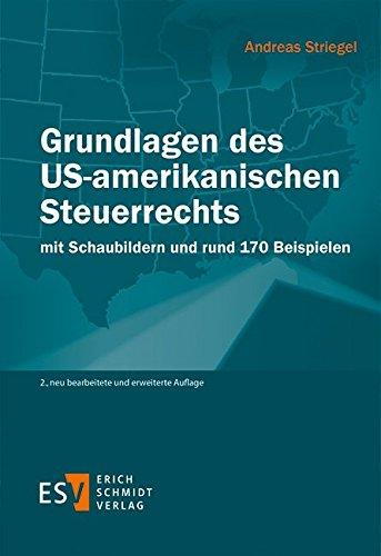 Grundlagen des US-amerikanischen Steuerrechts: mit Schaubildern und rund 170 Beispielen
