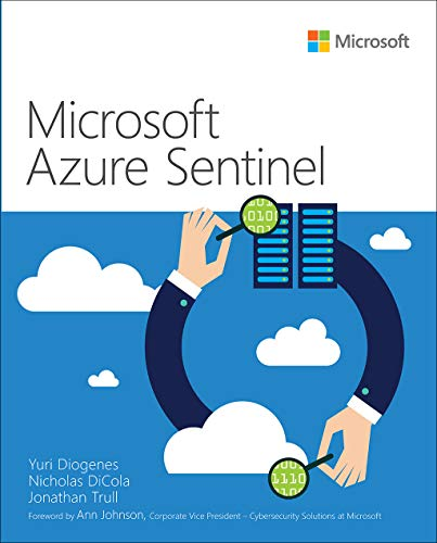 Microsoft Azure Sentinel: Planning and Implementing Microsofts Cloud-Native Siem Solution (IT Best Practices)