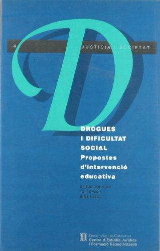 Drogues i dificultat social. Propostes d'intervenció educativa (Justícia i Societat) por Gemma Baulenas