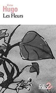 Les Fleurs par Victor Hugo