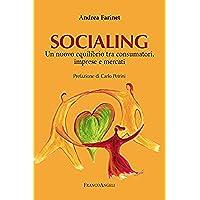 Socialing. Un nuovo equilibrio tra consumatori, imprese e mercati: Un nuovo equilibrio tra consumatori, imprese e mercati