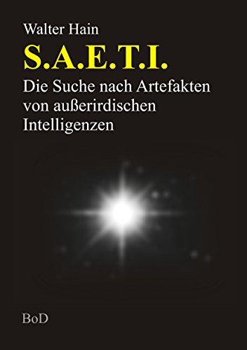 S.A.E.T.I.: Die Suche nach Artefakten von außerirdischen Intelligenzen (German Edition) por Walter Hain
