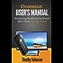 Chromecast User's Manual: Streaming Media Setup Guide With Extra Tips & Tricks!