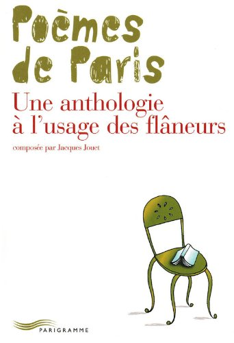 Poèmes de Paris : une anthologie à l'usage des flâneurs