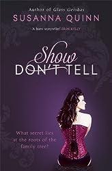 Show, Don't Tell by Susanna Quinn (2013-04-11)