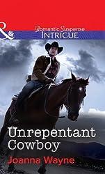 Unrepentant Cowboy (Mills & Boon Intrigue) (Big