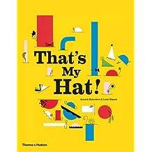 That's My Hat! by Anouck Boisrobert (2015-09-14)