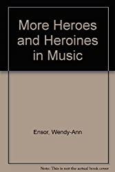 More Heroes and Heroines in Music