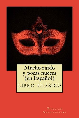 Mucho ruido y pocas nueces (en Español): clásico de la literatura de Shakespeare ,libros en español