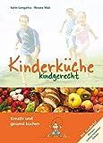 Kinderküche kindgerecht: Kreativ und gesund kochen