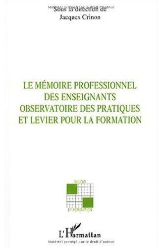 Le mmoire professionnel des enseignants : Observatoire des pratiques et levier pour la formation