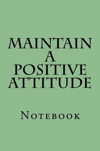 Maintain A Positive Attitude: Notebook por Wild Pages Press