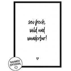 sei frech, wild und wunderbar! Kunstdruck auf wunderbarem HahnemühlePapier DIN A4 -ohne Rahmen- schwarz-weißes Bild Poster zur Deko im Büro/Wohnung / als Geschenk Mitbringsel zum Geburtstag etc.
