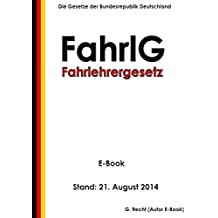 Gesetz über das Fahrlehrerwesen (Fahrlehrergesetz - FahrlG) - Stand: 21. August 2014