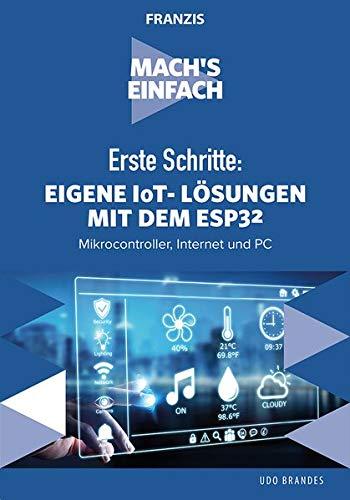 FRANZIS Mach's einfach - Erste Schritte: Eigene IoT-Lösungen mit Espressif ESP32 - - Lan-lösung