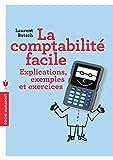 La comptabilité facile: Explications, exemples et exercices...