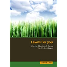 Lawns For You: Create, Maintain & Grow the Perfect Lawn (English Edition)