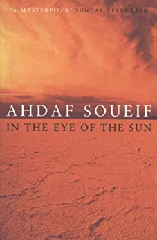 In the Eye of the Sun by [Soueif, Ahdaf]