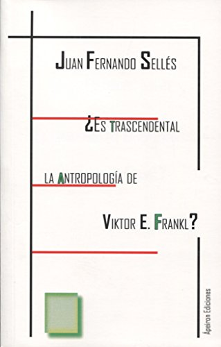 ¿Es trascendental la antropología de Viktor E. Frankl? (Eidos)