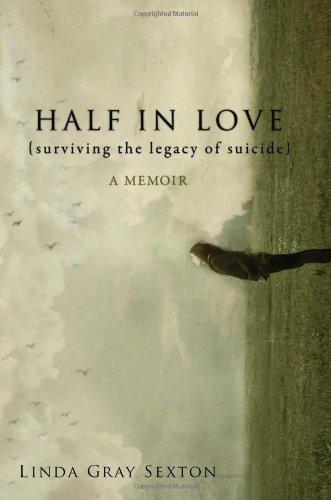 Half in Love: Surviving the Legacy of Suicide por Linda Gray Sexton