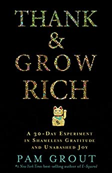 Thank & Grow Rich by [Grout, Pam]