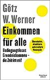 Einkommen für alle: Bedingungsloses Grundeinkommen - die Zeit ist reif - Götz W. Werner, Enrik Lauer