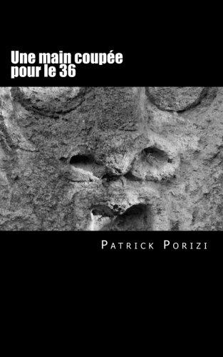 Une main coupe pour le 36: Roman policier