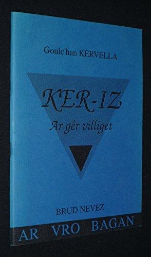 Ker-iz : Ar gêr villiget par Goulc'han Kervella
